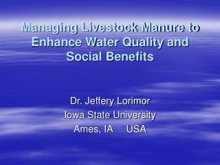 Managing Livestock Manure to Enhance Water Quality and Social Benefits