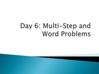 Day 6: Multi-Step and Word Problems