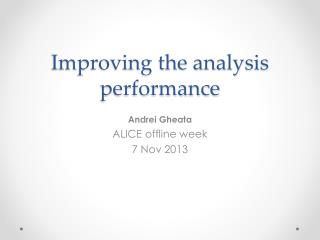 Improving the analysis performance