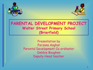 PARENTAL DEVELOPMENT PROJECT  Walter Street Primary School  (Brierfield)
