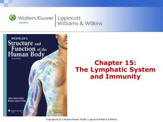Chapter 15: The Lymphatic System and Immunity
