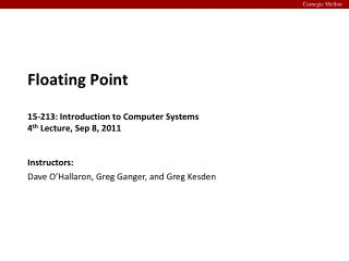 Floating Point 15-213: Introduction to Computer Systems 4 th  Lecture, Sep 8, 2011