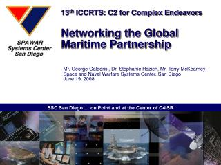 13 th  ICCRTS: C2 for Complex Endeavors Networking the Global Maritime Partnership