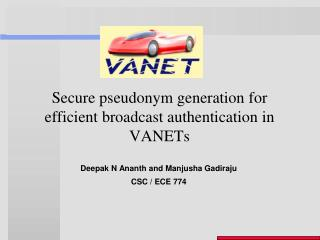Secure pseudonym generation for efficient broadcast authentication in VANETs