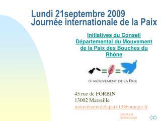 Lundi 21septembre 2009 Journée internationale de la Paix