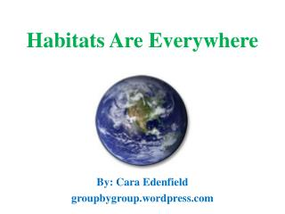 Habitats Are Everywhere