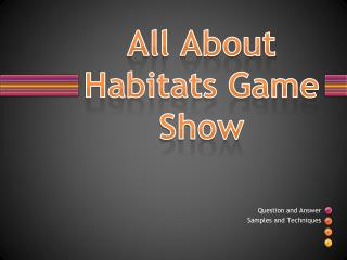 All About Habitats Game  Show