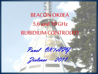 BEACON OK0EA  5,6  and  10  GHz RUBIDIUM CONTROLED