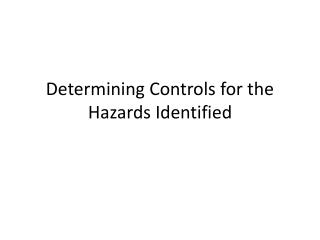 Determining  Controls  for the Hazards Identified