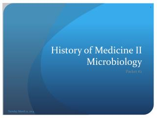 History of Medicine II Microbiology