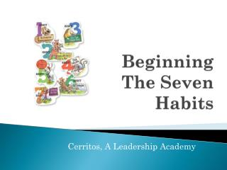 Beginning The Seven  Habits