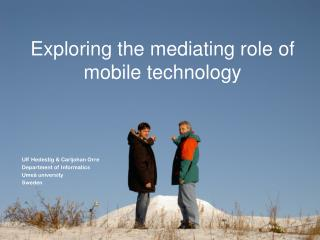 Exploring the mediating role of  mobile technology