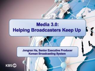 Media 3.0: Helping Broadcasters Keep Up