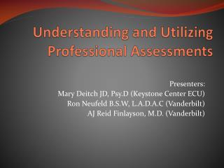 Understanding and Utilizing Professional Assessments