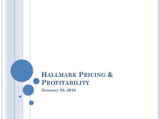 Hallmark Pricing & Profitability