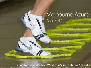 Melbourne Azure April 2012