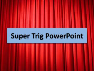 Super Trig PowerPoint