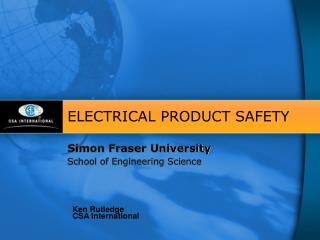 ELECTRICAL PRODUCT SAFETY  Simon Fraser University School of Engineering Science