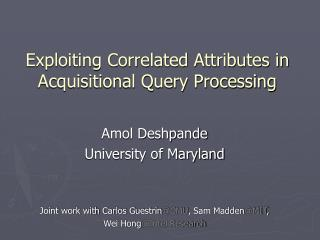Exploiting Correlated Attributes in Acquisitional Query Processing