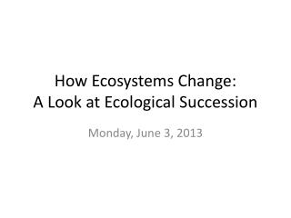 How Ecosystems Change: A Look at Ecological Succession