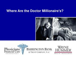 Where Are the Doctor Millionaire's?