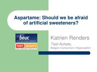 Aspartame: Should we be afraid of artificial sweeteners?
