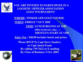 YOU ARE INVITED TO PARTICIPATE IN A  LOGISTIC OFFICER ASSOCIATION  GOLF TOURNAMENT