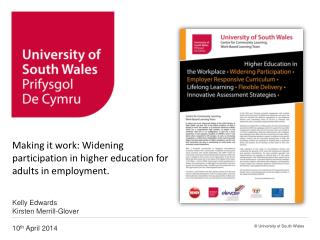 Making it work: Widening participation in higher education for adults in employment.