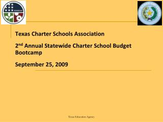 Texas Charter Schools Association  2 nd  Annual Statewide Charter School Budget Bootcamp