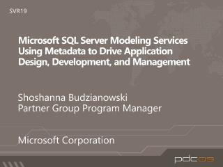 Microsoft SQL Server Modeling Services Using Metadata to Drive Application Design, Development, and Management