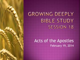 GROWING DEEPLY BIBLE STUDY Session 18