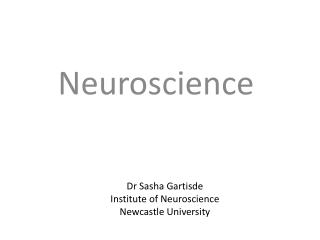Dr Sasha  Gartisde Institute of Neuroscience Newcastle University