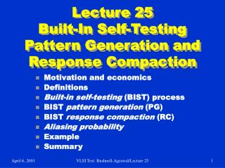 Lecture 25 Built-In Self-Testing Pattern Generation and Response Compaction