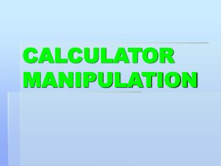 CALCULATOR MANIPULATION