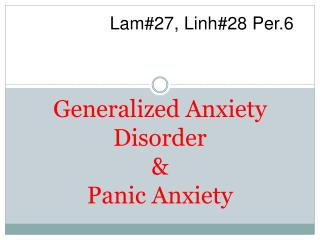 Generalized Anxiety Disorder & Panic Anxiety