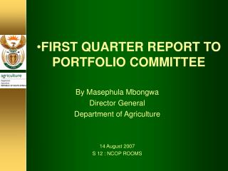 FIRST QUARTER REPORT TO PORTFOLIO COMMITTEE