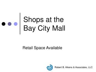 Shops at the       Bay City Mall