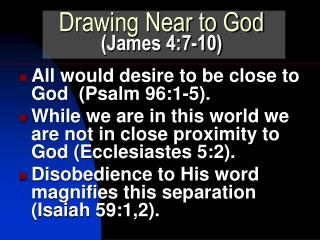 Drawing Near to God (James 4:7-10)