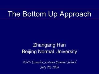 Zhangang Han  Beijing Normal University BNU Complex Systems Summer School July 20, 2008