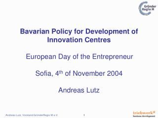 Bavarian Policy for Development of Innovation Centres European Day of the Entrepreneur