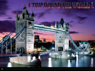 A TRIP ROUND THE WORLD-1