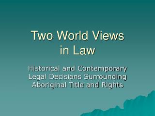 Two World Views  in Law