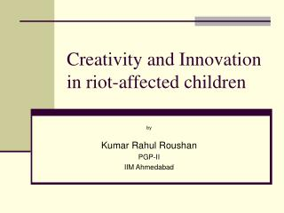 Creativity and Innovation in riot-affected children