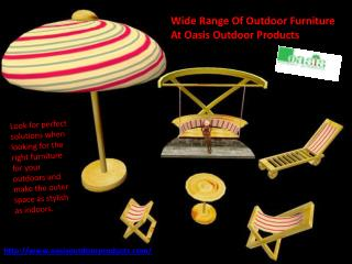 Wide Range Of Outdoor Furniture At Oasis Outdoor Products