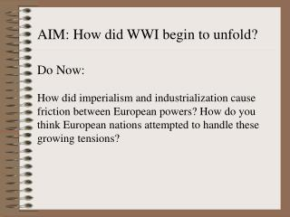 AIM: How did WWI begin to unfold? Do Now: