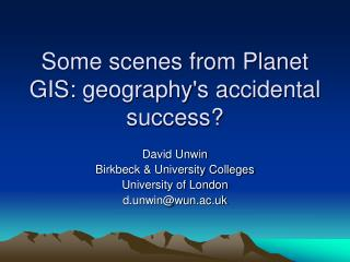 Some scenes from Planet GIS:  geography's accidental success?