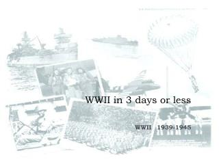WWII in 3 days or less