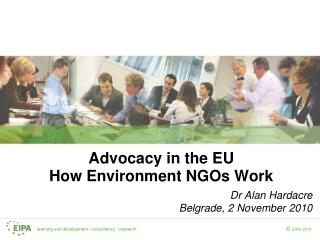 Advocacy in the EU How Environment NGOs Work
