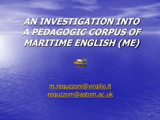 AN INVESTIGATION INTO  A PEDAGOGIC CORPUS OF MARITIME ENGLISH (ME)