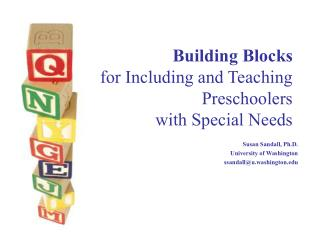 Building Blocks for Including and Teaching  Preschoolers  with Special Needs